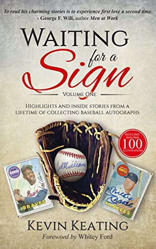 Waiting for a Sign: Highlights and Inside Stories from a Lifetime of  Collecting Baseball Autographs (English Edition) por Kevin Keating