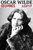 Oscar Wilde - Oeuvres: lci-17 (French Edition)