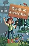Touche pas à mon étang ! par Artigue