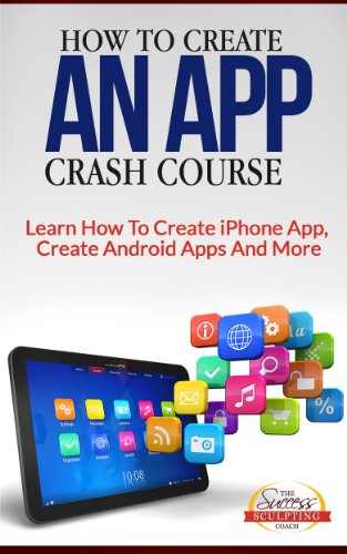 how-to-create-an-app-crash-course-learn-how-to-create-iphone-app-create-android-apps-and-more-englis