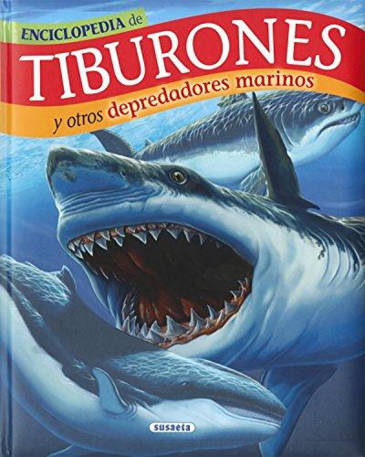 Tiburones y otros depredadores marinos (Biblioteca esencial) por Susaeta Ediciones S  A