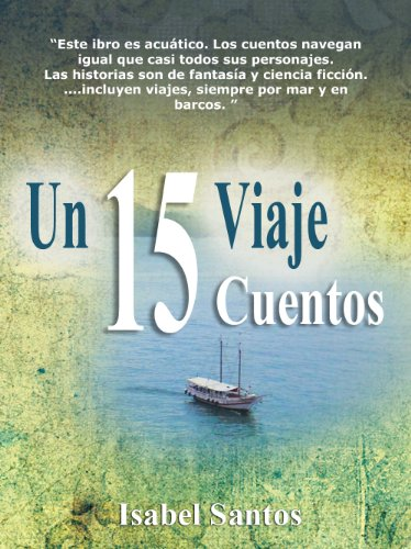 Un Viaje - Quince Cuentos por Isabel Santos