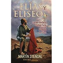 Elias y Eliseo: El Manto para el Pueblo de Dios (English Edition)