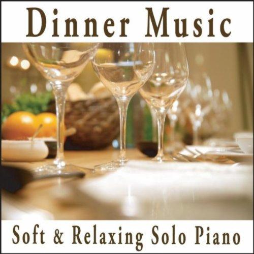 Dinner Music: Soft Relaxing So...