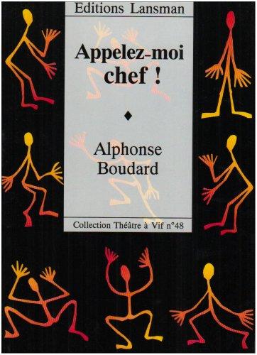 Appelez-moi chef par Alphonse Boudard