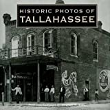 [(Historic Photos of Tallahassee)] [By (author) Andrew N Edel] published on (April, 2007)