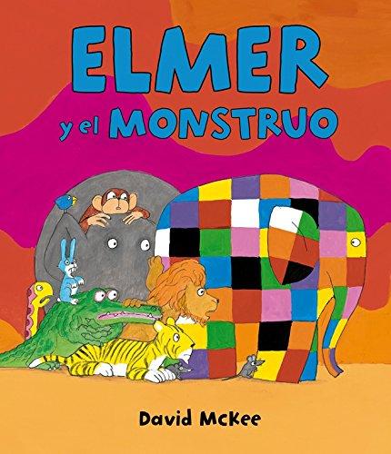 Elmer y el monstruo (Elmer. Álbum ilustrado) por David McKee