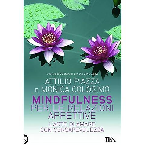 Mindfulness per le relazioni affettive: L'arte di amare con