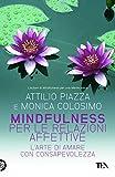Mindfulness per le relazioni affettive: L'arte di amare con consapevolezza