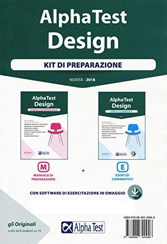 Alpha Test. Design. Kit di preparazione: Manuale di preparazione-Esercizi commentati. Con software di simulazione