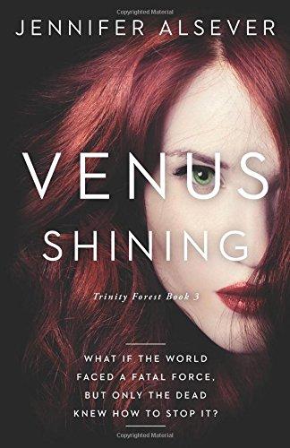 Venus Shining: Trinity Forest Book 3 (Trinity Forest Series) por Jennifer Alsever