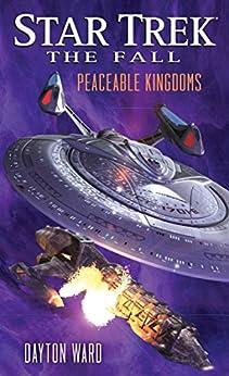 Star Trek: The Fall: Peaceable Kingdoms (Star Trek: Deep Space Nine) by [Ward, Dayton]