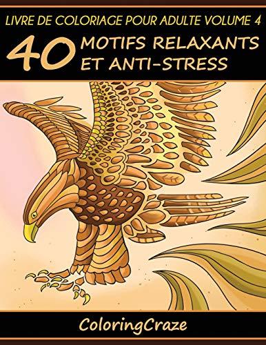 Livre de coloriage pour adulte Volume 4: 40 motifs relaxants et anti-stress, Série de livre de coloriage pour adulte par ColoringCraze