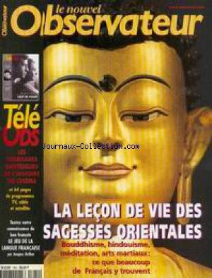 NOUVEL OBSERVATEUR (LE) [No 1814] du 12/08/1999 - LA LECON DE VIE DES SAGESSES ORIENTALES - BOUDDHISME - HINDOUISME - MEDIATATION - ARTS MARTIAUX - LES TOURNAGES DANTESQUES DE L'HISTOIRE DU CINEMA.
