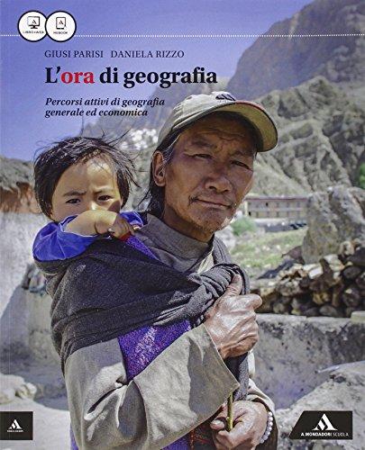 L'ora di geografia. Vol. unico. Per le Scuole superiori. Con e-book. Con espansione online