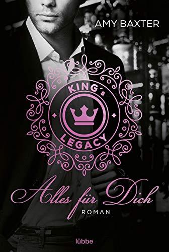 Buchseite und Rezensionen zu 'King's Legacy - Alles für dich: Roman (Bartenders of New York, Band 1)' von Amy Baxter