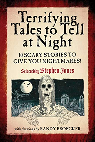 Terrifying Tales to Tell at Night: 10 Scary Stories to Give You Nightmares! (English Edition)