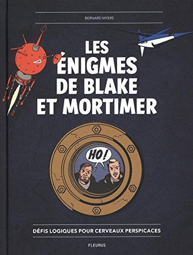 Les enigmes de Blake et Mortimer by Bernard Myers