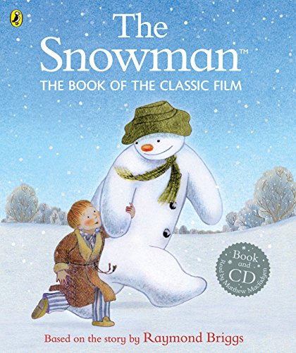 The Snowman. The Book Of The Classic Film (+ CD) por Raymond Briggs