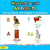 My First Somali Alphabets Picture Book with English Translations: Bilingual Early Learning & Easy Teaching Somali Books for Kids (Teach & Learn Basic Somali words for Children, Band 1)