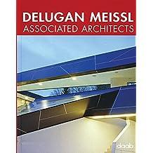 Delugan Meissl Associated Architects: Dt./Engl./Franz./Span./Ital. (Daab Architecture & Design)