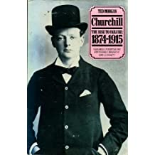 Churchill, 1874-1915 by Ted Morgan (1984-06-21)