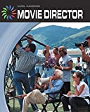 Movie Director (21st Century Skills Library: Cool Careers)