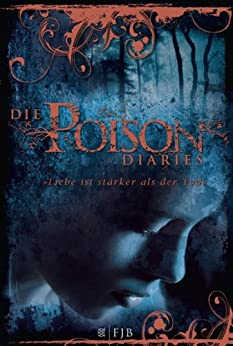 Die Poison Diaries: Band 2 von [Wood, Maryrose]
