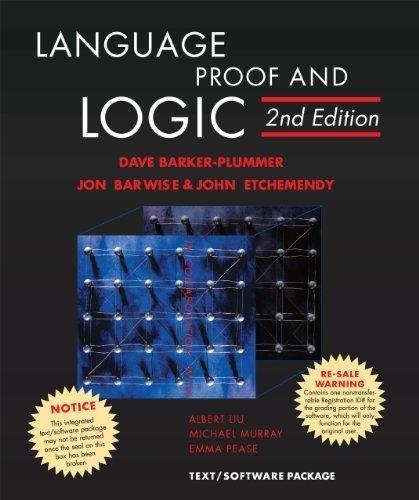 Language, Proof, and Logic: Second Edition 2nd (second) Edition by Barker-Plummer, David, Barwise, Jon, Etchemendy, John (2011)