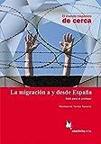 La migración a y desde España: Guía para el profesor (El mundo hispánico de cerca)