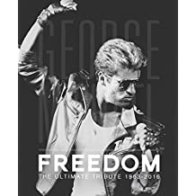 George Michael: Freedom The Ultimate Tribute 1963 - 2016