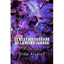 El destino sagrado de la reina Jadasá: Basado en el libro de Ester (Relato corto) (Relatos cortos) (Spanish Edition)