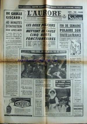 AURORE (L') [No 6649] du 15/01/1966 - DE GAULLE - GISCARD - AFFAIRE BEN BARKA - FRANCE-ECOSSE - RUGBY - SKI - M. GOITSCHELL - LE RALLYE DE MONTE-CARLO - COLOMBO - MINISTRE ITALIEN - ET SERGE GROUSSARD - CHELEPINE A SIGNE A HANOI UN NOUVEL ACCORD D'AIDE AU NORD-VIETNAM - L'ENIGME PETAIN PAR P. BOURGET.