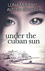 Under the Cuban Sun: A Romantic Thriller (Of Grace and Sin Book 3) (English Edition)
