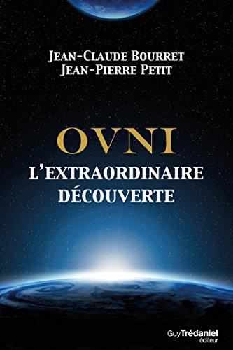 OVNI : L'extraordinaire découverte par Jean-Pierre Petit, Jean-Claude Bourret