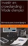 Telecharger Livres Investir en crowdlending Mode d emploi Donnez du sens a votre epargne (PDF,EPUB,MOBI) gratuits en Francaise