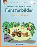 BROCKHAUSEN Bastelbuch Bd. 10 - Prickeln: Das große Buch der Fensterbilder: Autos und Fahrzeuge (Kleine Entdecker)