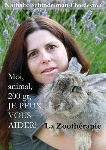 Moi, animal, 200 gr, je peux vous aider !: La zoothérapie