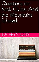 Questions for Book Clubs: And the Mountains Echoed (English Edition)