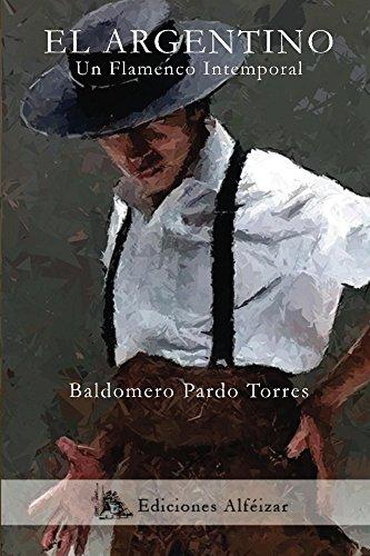 El Argentino: Un flamenco intemporal - Historia de Andalucía por Baldomero Torres