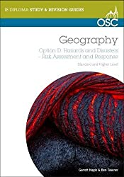 IB Geography Option D- Hazards & Disasters: Risk Assessment & Response by Garrett Nagle (2013-09-26)