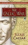 The Gallic War: Julius Caesar (Dover Thrift Editions) (English Edition)