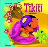 Le Petit Monde de Tikiti : la Carapace (île, amitié, nature, animaux, tortue)