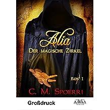 Alia: Der magische Zirkel (Band 1) - Großdruck
