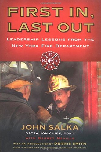 First In, Last Out por Battalion Chief John Salka