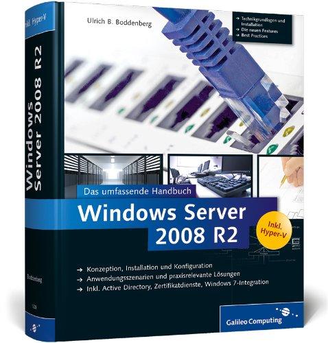 Galileo Computing Windows Server 2008 R2: Das umfassende Handbuch. Inkl. Hyper-V (Galileo Computing)