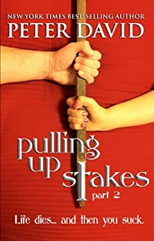 Pulling Up Stakes 2 (English Edition) di [David, Peter]