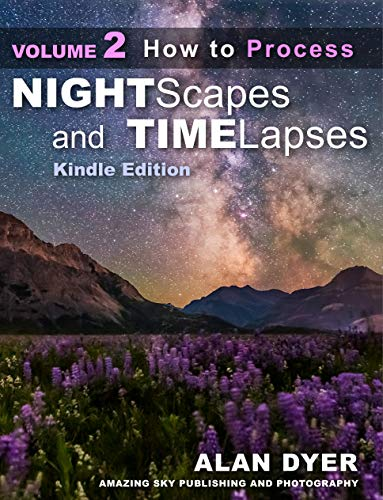 How to Process Nightscapes and Time-Lapses: Volume 2 (Nightscapes & Time-Lapses) (English Edition)