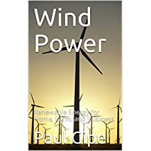 Wind Power: Renewable Energy for Home, Farm, and Business (English Edition)