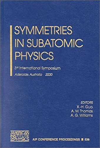 Symmetries in Subatomic Physics: 3rd International Symposium, Adelaide, Australia, 13-17 March 2000 (AIP Conference Proceedings / High Energy Physics, Band 539)